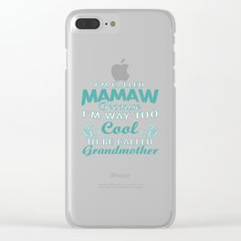 I'M CALLED MAMAW Clear iPhone Case