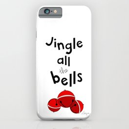 jingle all the bells iPhone Case