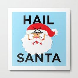 Hail Santa Metal Print