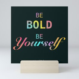 Be yourself Mini Art Print