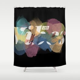 GOOD VIBES #2 Shower Curtain