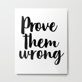 Prove Them Wrong, Motivational Print, Wall Print, Affiche Scandinave Metal Print
