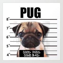 good pugs gone bad Art Print