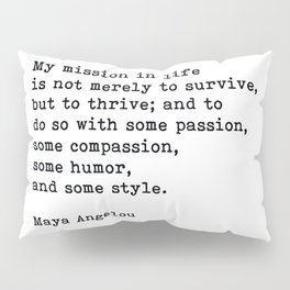 My Mission In Life, Maya Angelou, Motivational Quote Pillow Sham