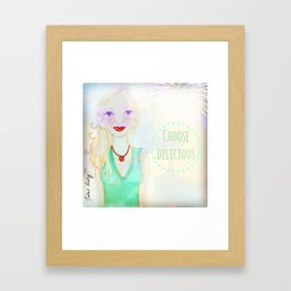 Choose Delicious Muse Mantra Framed Art Print