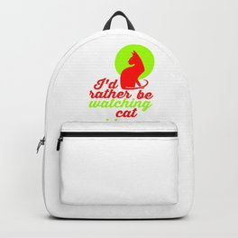 Id Rather Be Watching Cat Videos Backpack