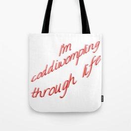 I'm Coddiwompling Through Life Tote Bag