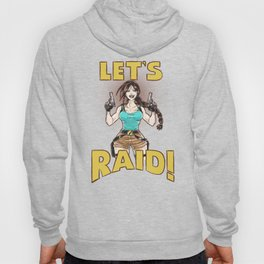Let's Raid! Hoody