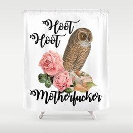 Hoot Hoot Motherfucker Shower Curtain