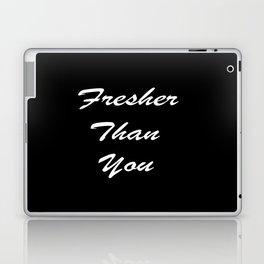 Fresher Than You Laptop & iPad Skin