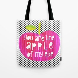 Apple of my eye - quote Tote Bag