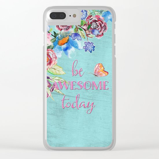 Be awesome today - Roses Flowers and Typography on aqua #Society6 Clear iPhone Case