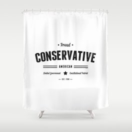 Proud Conservative American Shower Curtain
