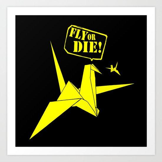 Fly or die 1.2 Art Print