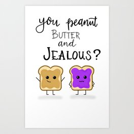 You jelly? Art Print