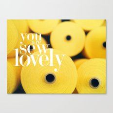 You Are Sew Lovely Canvas Print