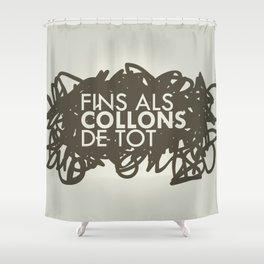 FINS ALS COLLONS  Shower Curtain