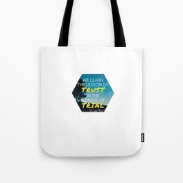 The Lesson of Trust in Trial Tote Bag
