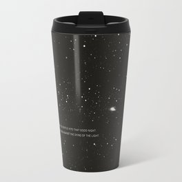 Do not go gentle into that good night.... Travel Mug