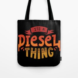 It's A Diesel Thing - Funny Automotive Trucker Illustration Tote Bag