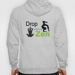 Drop and give me Zen Hoody