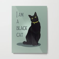 I am a black cat Metal Print