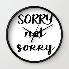 Sorry not sorry Wall Clock