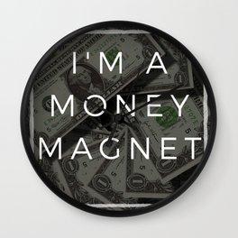 I am a money magnet affirmation Wall Clock