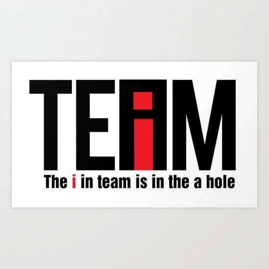 The I in Team Art Print