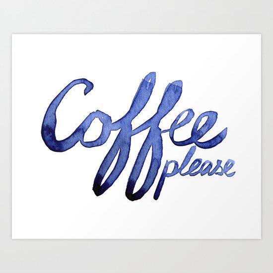 Coffee Please Drinks Caffeine Typography Coffee Lovers Art Print