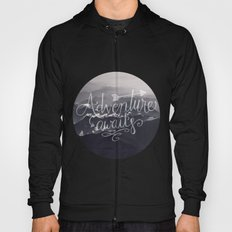 Adventure awaits - go for it! Hoody