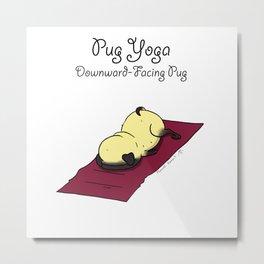 Pug Yoga - Downward-Facing Pug Metal Print