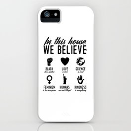 In This House We Believe in B&W iPhone Case