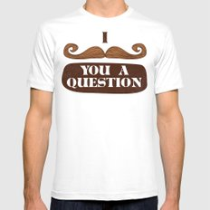 I Mustache You A Question Mens Fitted Tee MEDIUM White