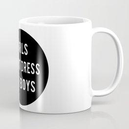 Girls do not dress for boys Coffee Mug
