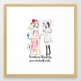 Friends Are Therapists You Can Drink With Framed Art Print