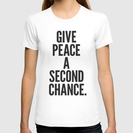 Give Peace a Second Chance. T-shirt
