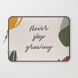 Never Stop Growing Laptop Sleeve