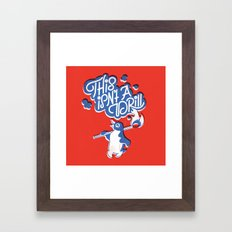 This Isn't A Drill Framed Art Print