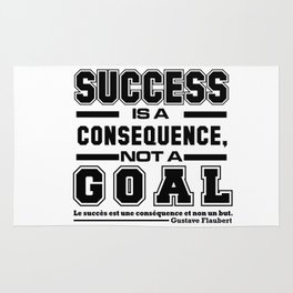 Success Is A Consequence, Not A Goal. Rug