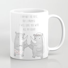 Rhino Happy Wedding - I am not the best but I promise I will love you with all my heart - Happy Vale Coffee Mug