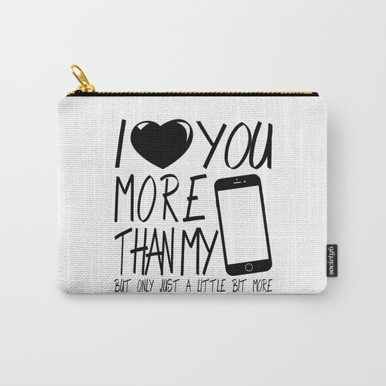 Valentine gift - I Love you more Carry-All Pouch