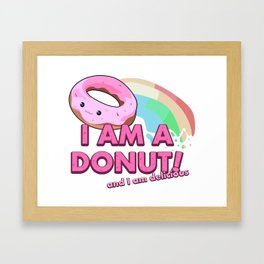 I am a Donut, and I am delicious Framed Art Print