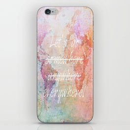 Let's Go Everywhere iPhone Skin