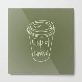 Cup of Survival Metal Print