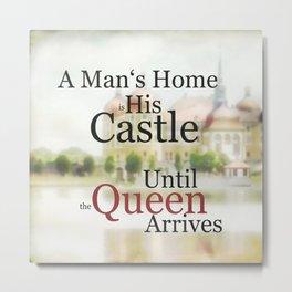 a man's home ... Metal Print