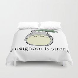 My Neighbor is Strange Duvet Cover