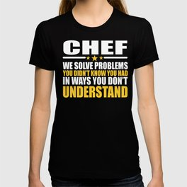 Chef Cool Gift Problem Solver Saying T-shirt