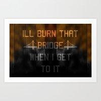 Burn that bridge 2 Art Print