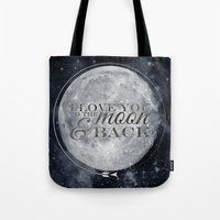i love you to the moon and back Tote Bags featuring I love you to the Moon & back by Pixels and Paper